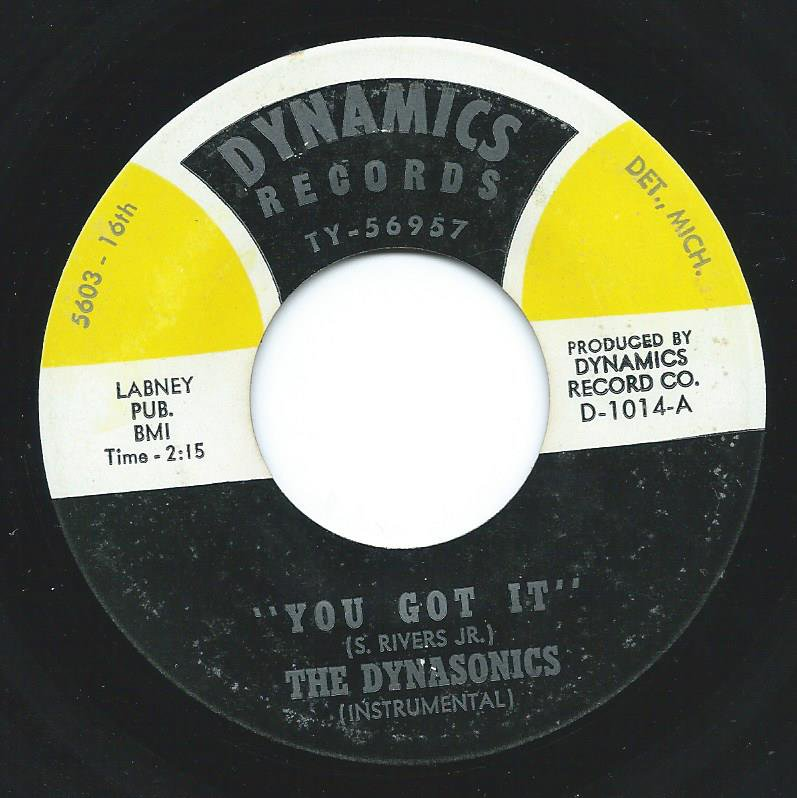 THE DYNASONICS / YOU GOT IT / SOUL BUG (7