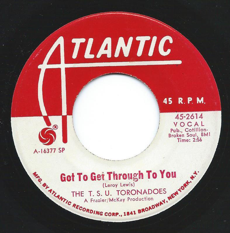 THE T.S.U. TORONADOES / GOT TO GET THROUGH TO YOU (7