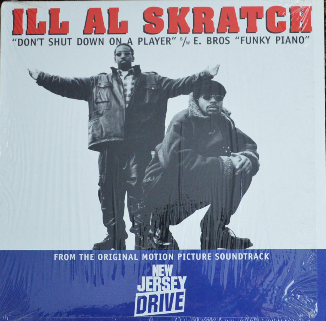 ILL AL SKRATCH / E BROS / DON'T SHUT DOWN ON A PLAYER / FUNKY PIANO (12