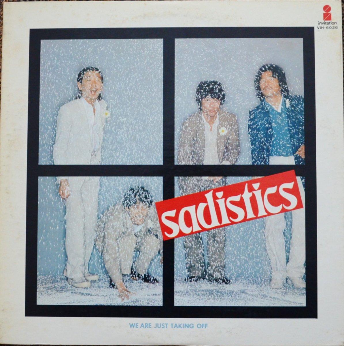 サディスティックス SADISTICS / WE ARE JUST TAKING OFF (LP)