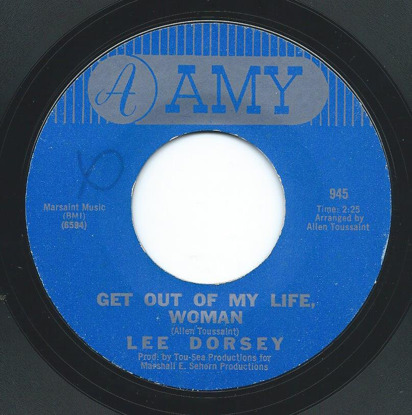 LEE DORSEY ‎/ GET OUT OF MY LIFE, WOMAN / SO LONG (7