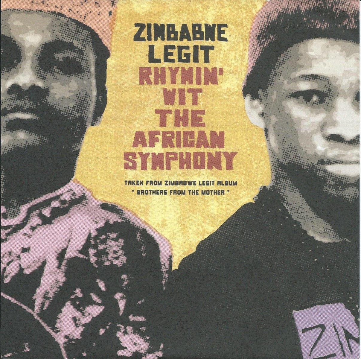 ZIMBABWE LEGIT / RHYMIN' WIT THE AFRICAN SYMPHONY / SIYABONGA (7