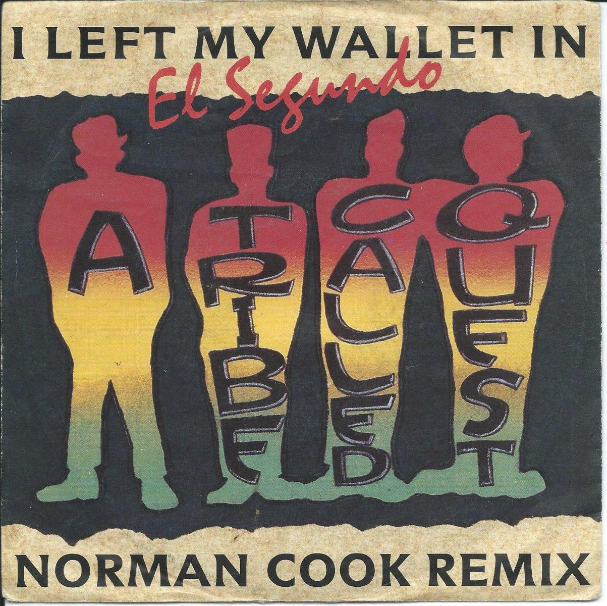 A TRIBE CALLED QUEST / I LEFT MY WALLET IN EL SEGUNDO (NORMAN COOK REMIX) (7