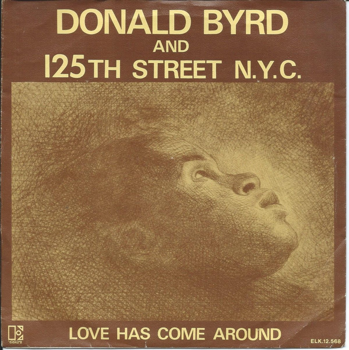 DONALD BYRD & 125TH STREET, N.Y.C. / LOVE HAS COME AROUND / LOVE FOR SALE (7