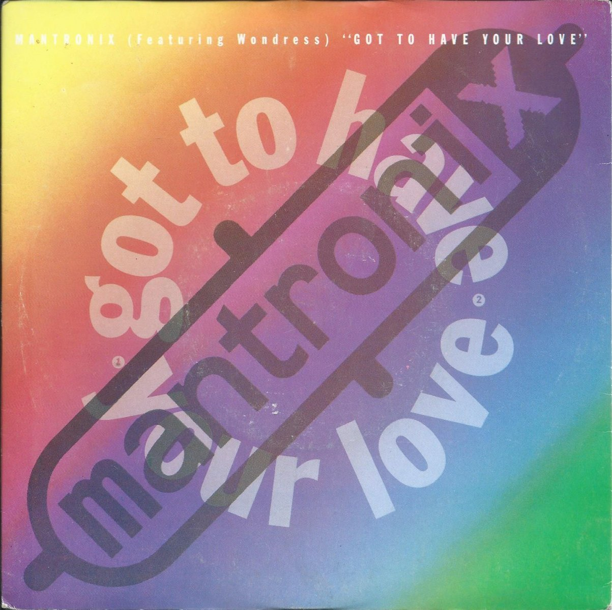 MANTRONIX FEATURING WONDRESS ‎/ GOT TO HAVE YOUR LOVE (7