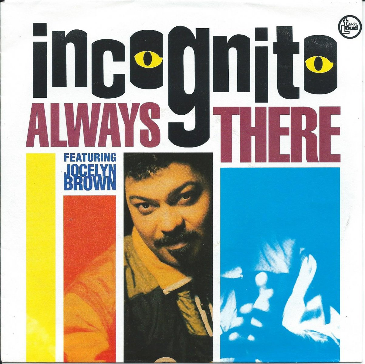 INCOGNITO FEATURING JOCELYN BROWN ‎/ ALWAYS THERE / JOURNEY INTO SUNLIGHT (7