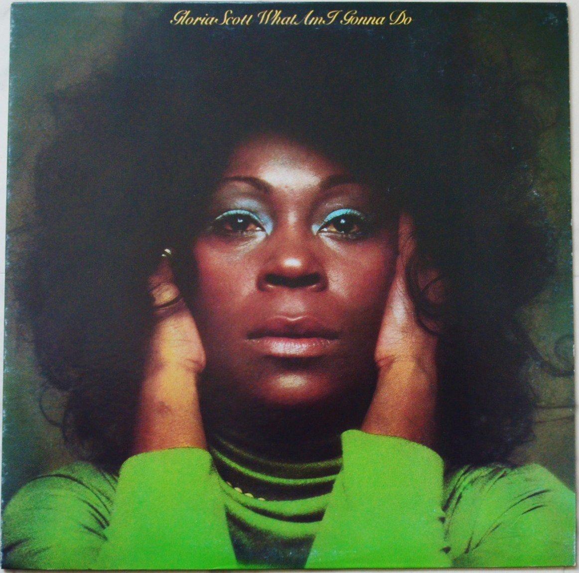 GLORIA SCOTT / WHAT AM I GONNA DO (LP)