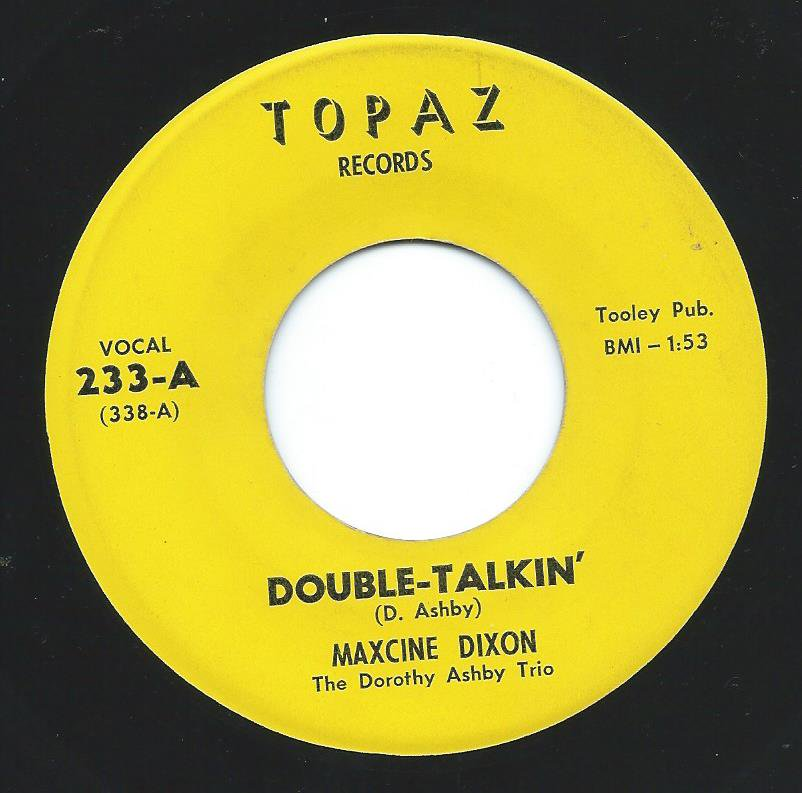MAXCINE DIXON THE DOROTHY ASHBY TRIO / DOUBLE-TALKIN' / CAN'T BE BOTHERED (7
