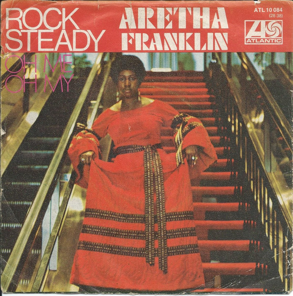 ARETHA FRANKLIN ‎/ ROCK STEADY / OH ME OH MY (I'M A FOOL FOR YOU BABY) (7