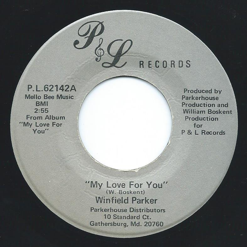 WINFIELD PARKER / MY LOVE FOR YOU / I WANNA BE WITH YOU (7