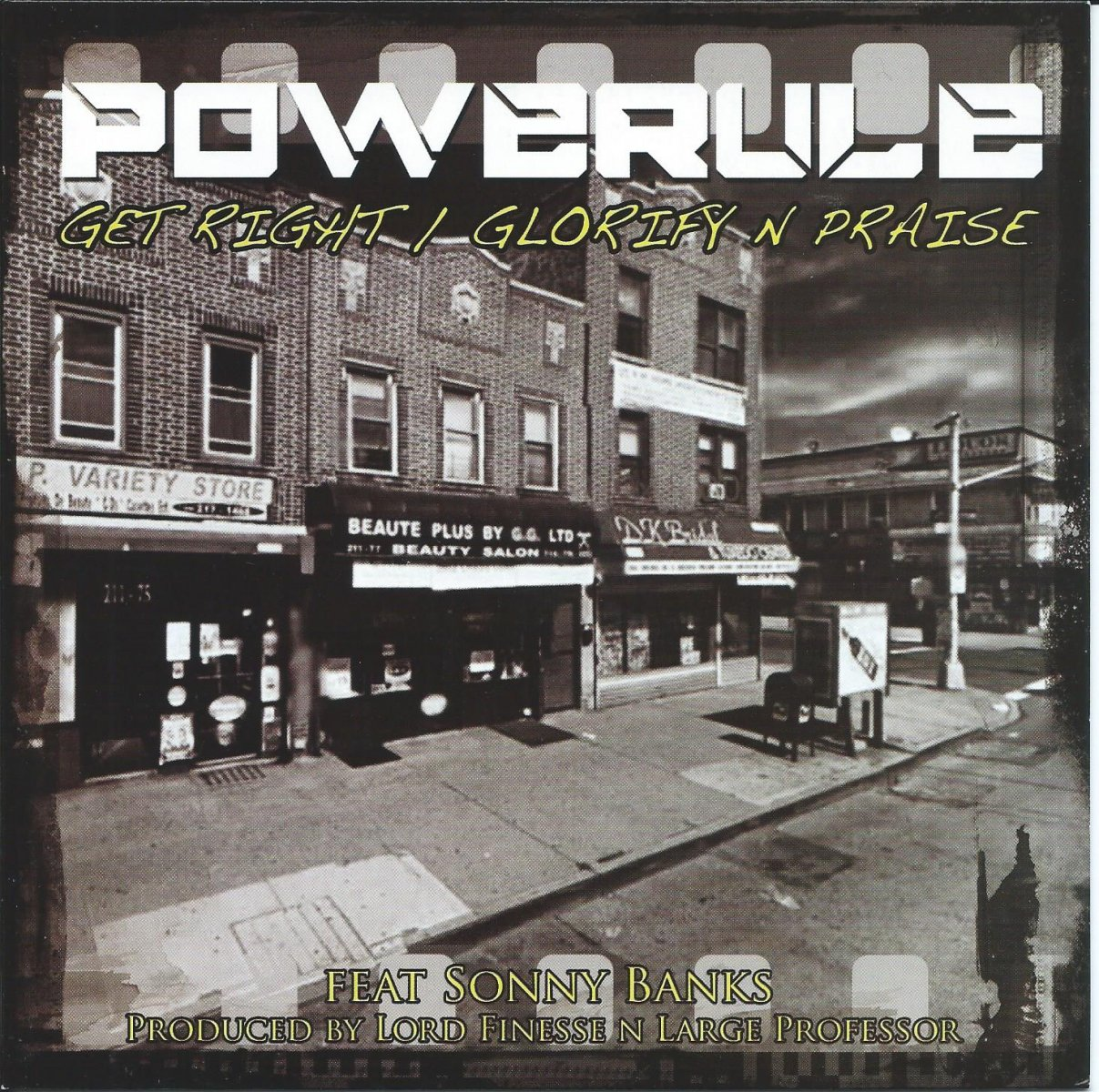 POWERULE ‎/ GLORIFY N PRAISE (PROD BY LARGE PROFESSOR) / GET RIGHT (PROD BY LORD FINESSE) (7