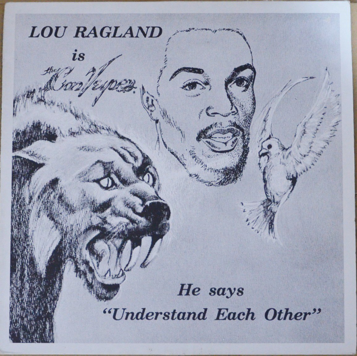 LOU RAGLAND ‎/ IS THE CONVEYOR