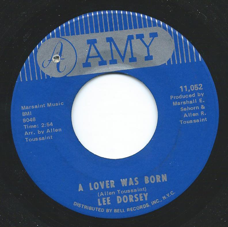 LEE DORSEY ‎/ A LOVER WAS BORN / WHAT NOW MY LOVE (7