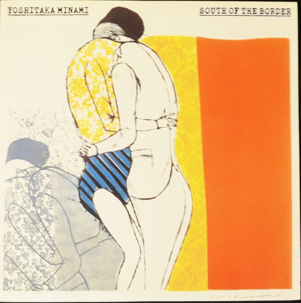南佳孝 YOSHITAKA MINAMI / サウス・オブ・ザ・ボーダー SOUTH OF THE BORDER (LP)