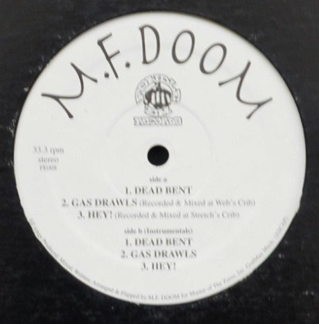 M.F. DOOM / DEAD BENT / GAS DRAWLS / HEY! (12