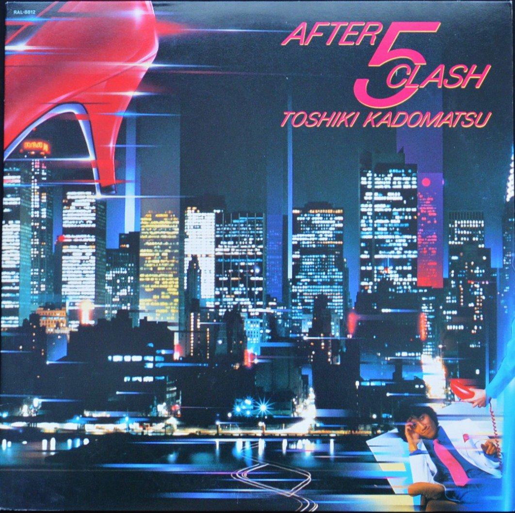 角松敏生 TOSHIKI KADOMATSU / AFTER 5 CLASH (LP)