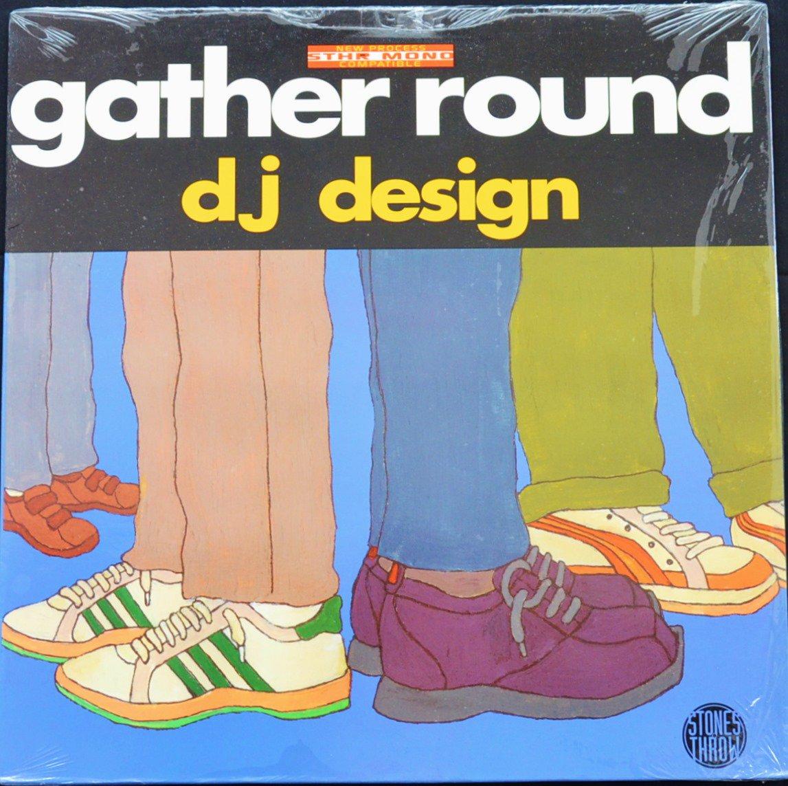 DJ DESIGN / GATHER ROUND (2LP)