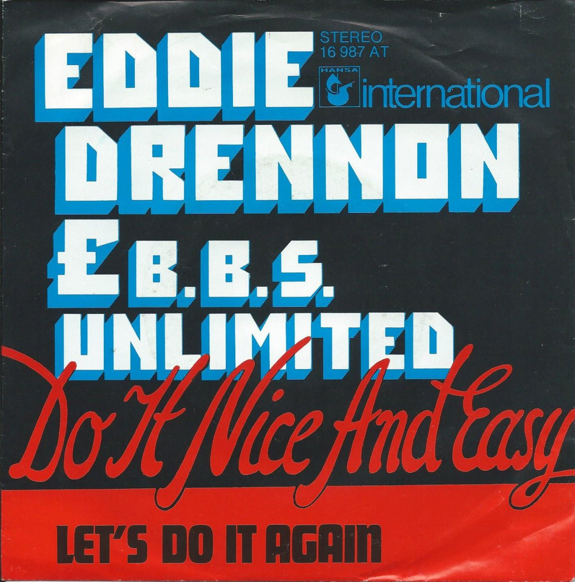 EDDIE DRENNON & B.B.S. UNLIMITED / DO IT NICE AND EASY / LET'S DO IT AGAIN (7