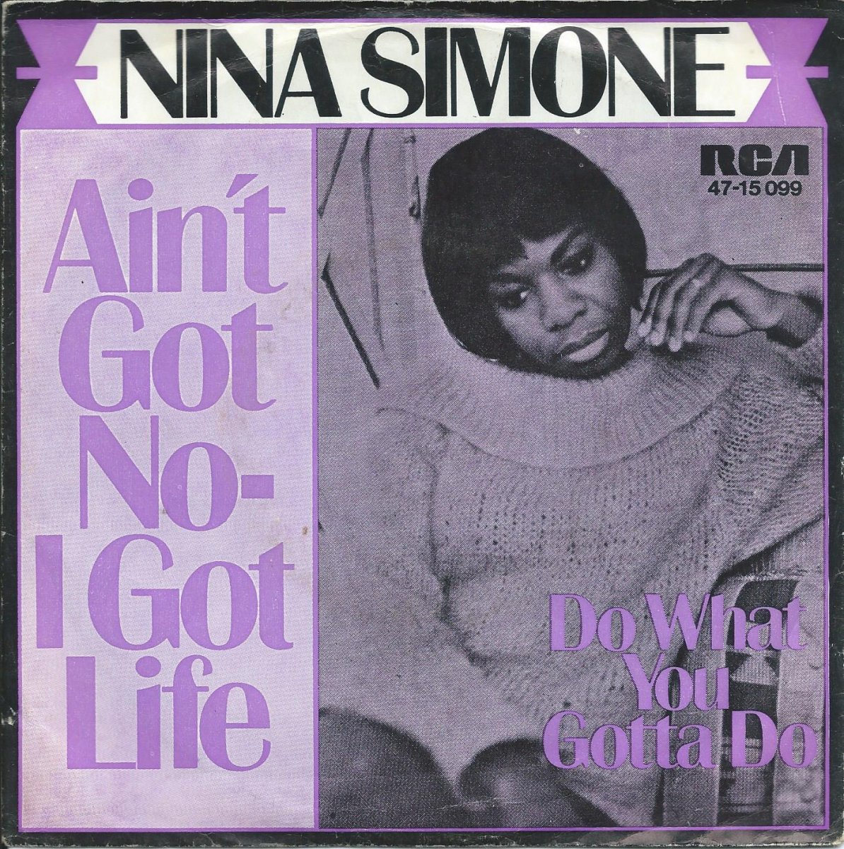 NINA SIMONE ‎/ AIN'T GOT NO - I GOT LIFE / DO WHAT YOU GOTTA DO (7