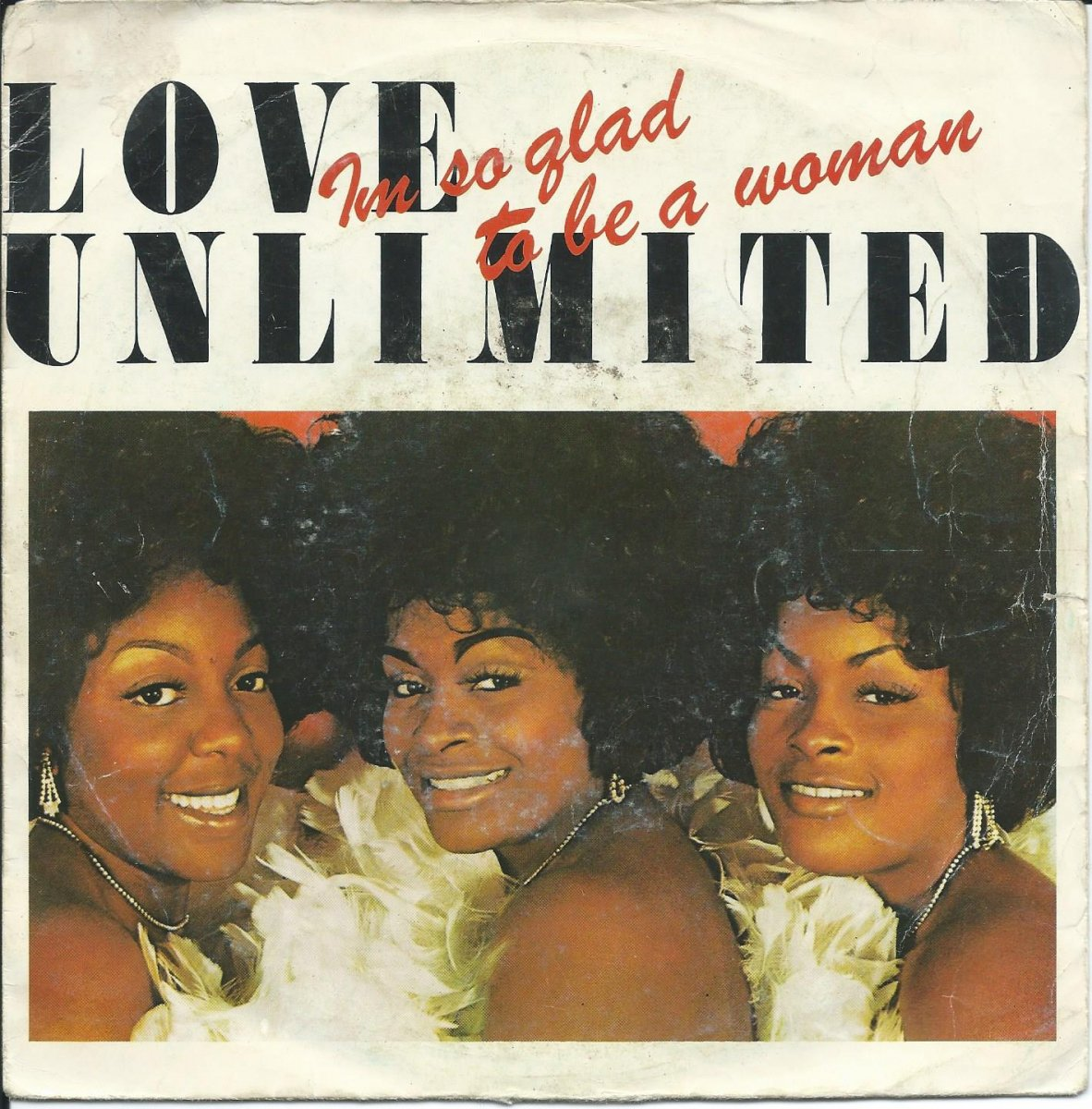 LOVE UNLIMITED ‎/ I'M SO GLAD THAT I'M A WOMAN / I'M HIS WOMAN (7