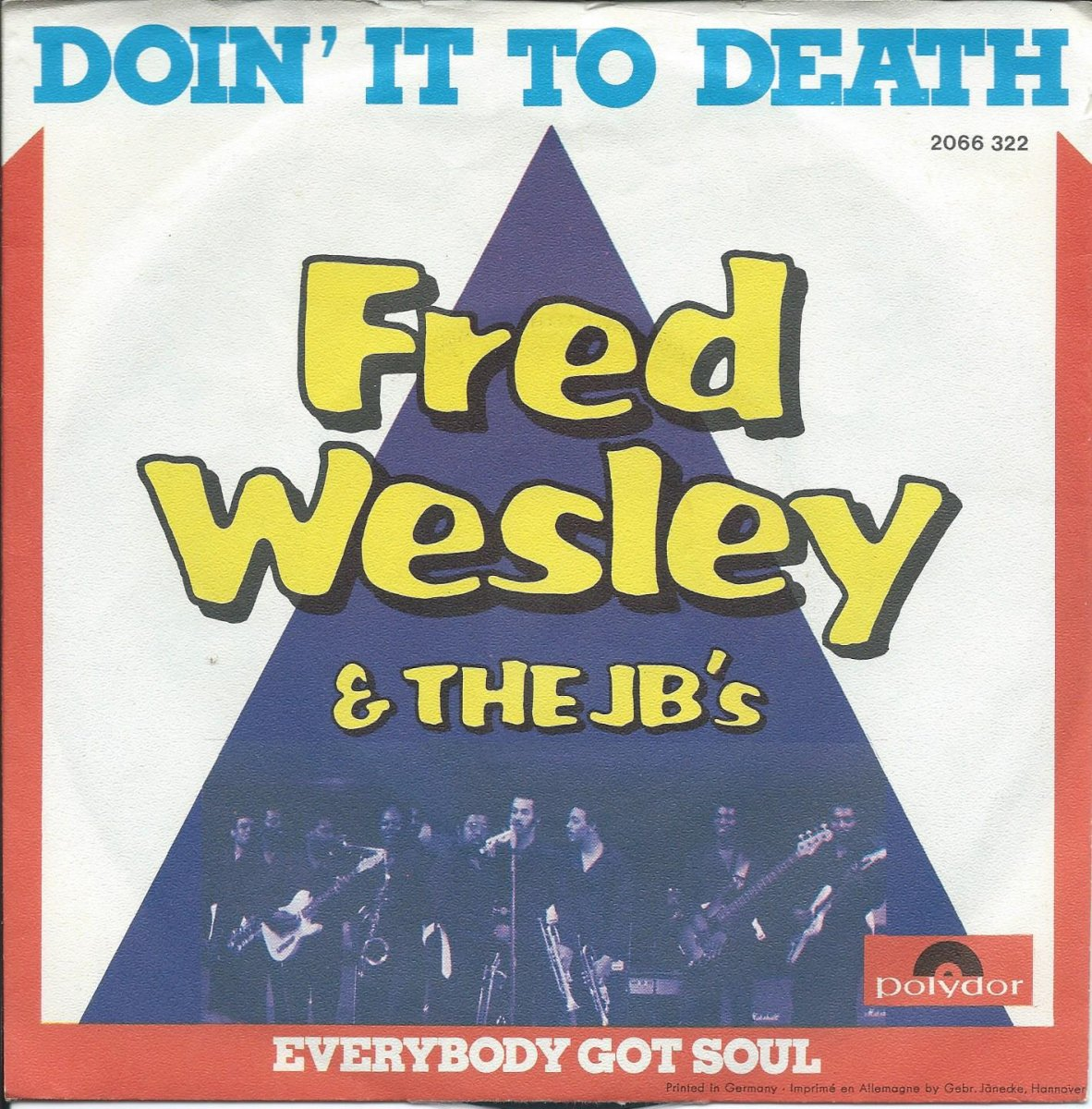 FRED WESLEY & THE JB'S ‎/ DOING IT TO DEATH / EVERYBODY GOT SOUL (7