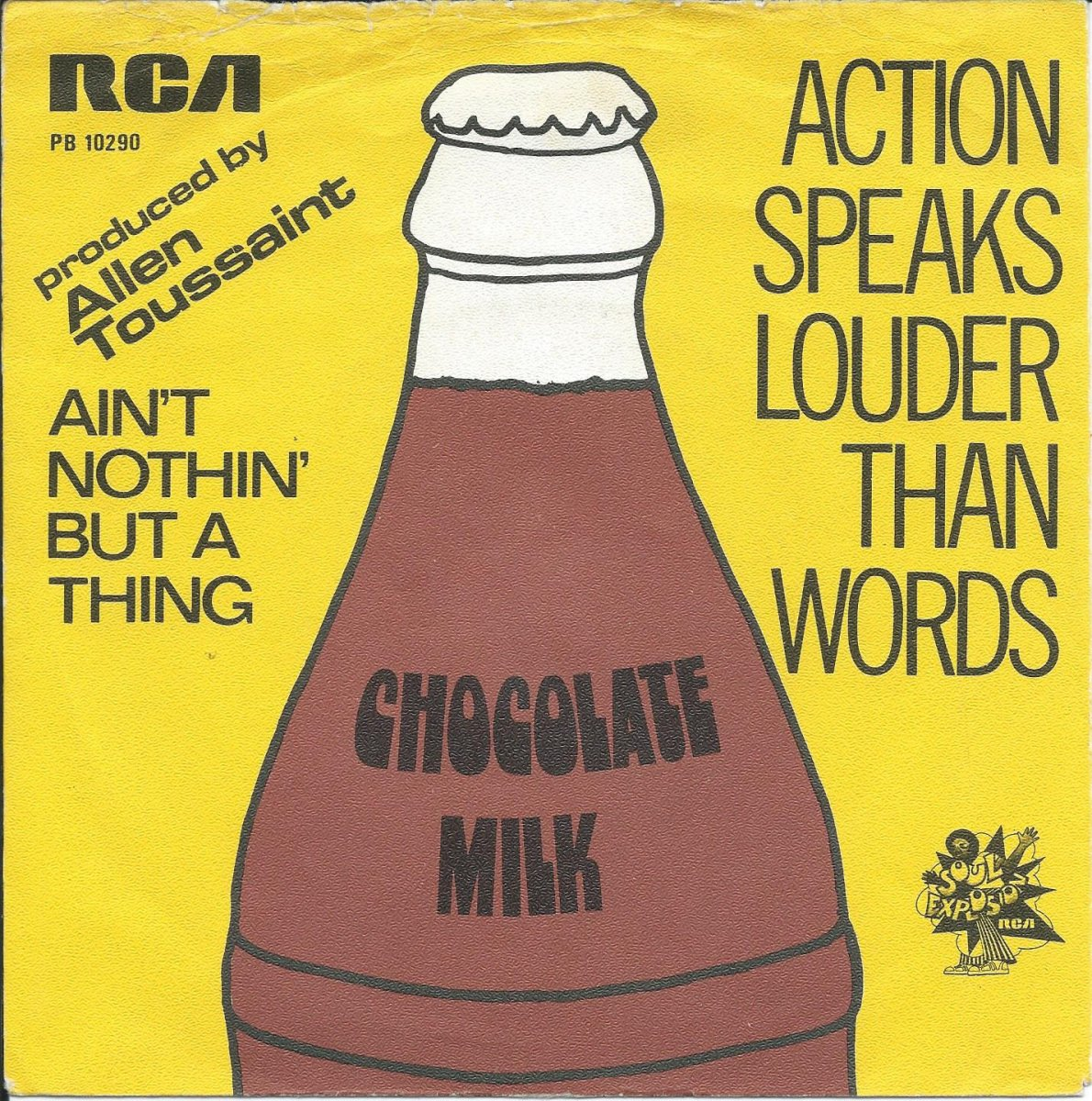 CHOCOLATE MILK / ACTION SPEAKS LOUDER THAN WORDS (7
