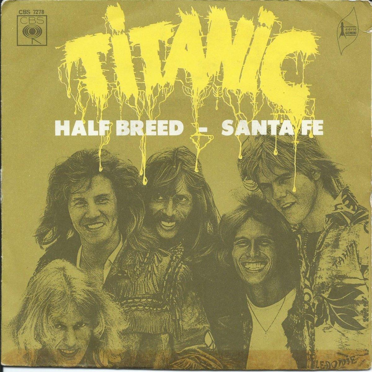 TITANIC / HALF BREED / SANTA FE (7