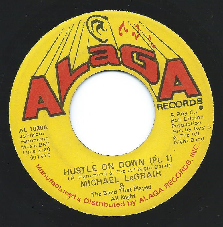 MICHAEL LEGRAIR & THE BAND THAT PLAYED ALL NIGHT / HUSTLE ON DOWN (7