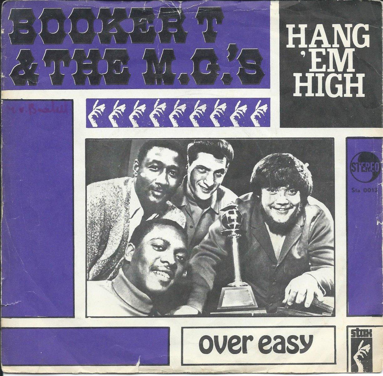 BOOKER T & THE M.G.'S / HANG 'EM HIGH / OVER EASY (7