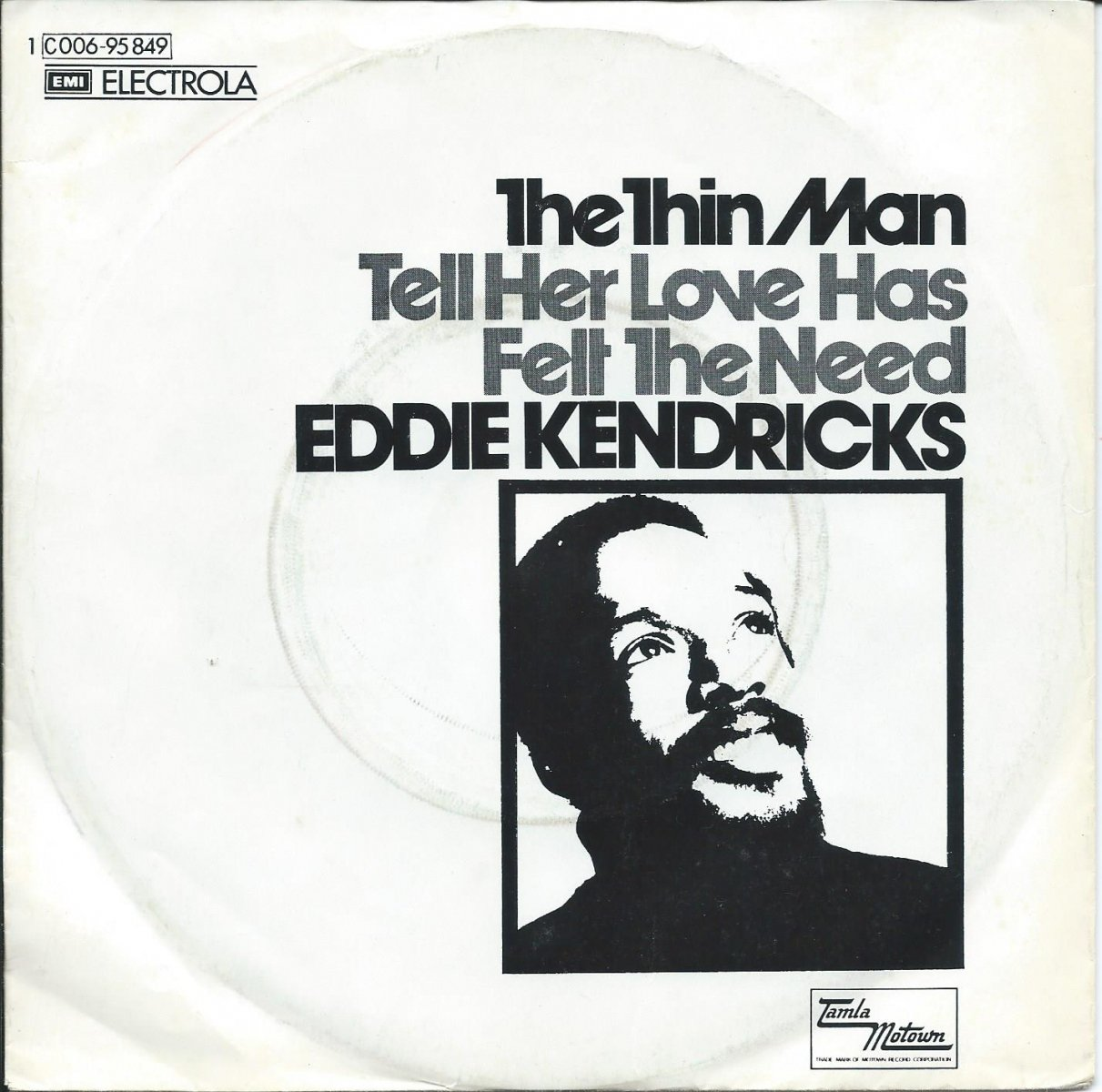 EDDIE KENDRICKS / THE THIN MAN / TELL HER LOVE HAS FELT THE NEED (7