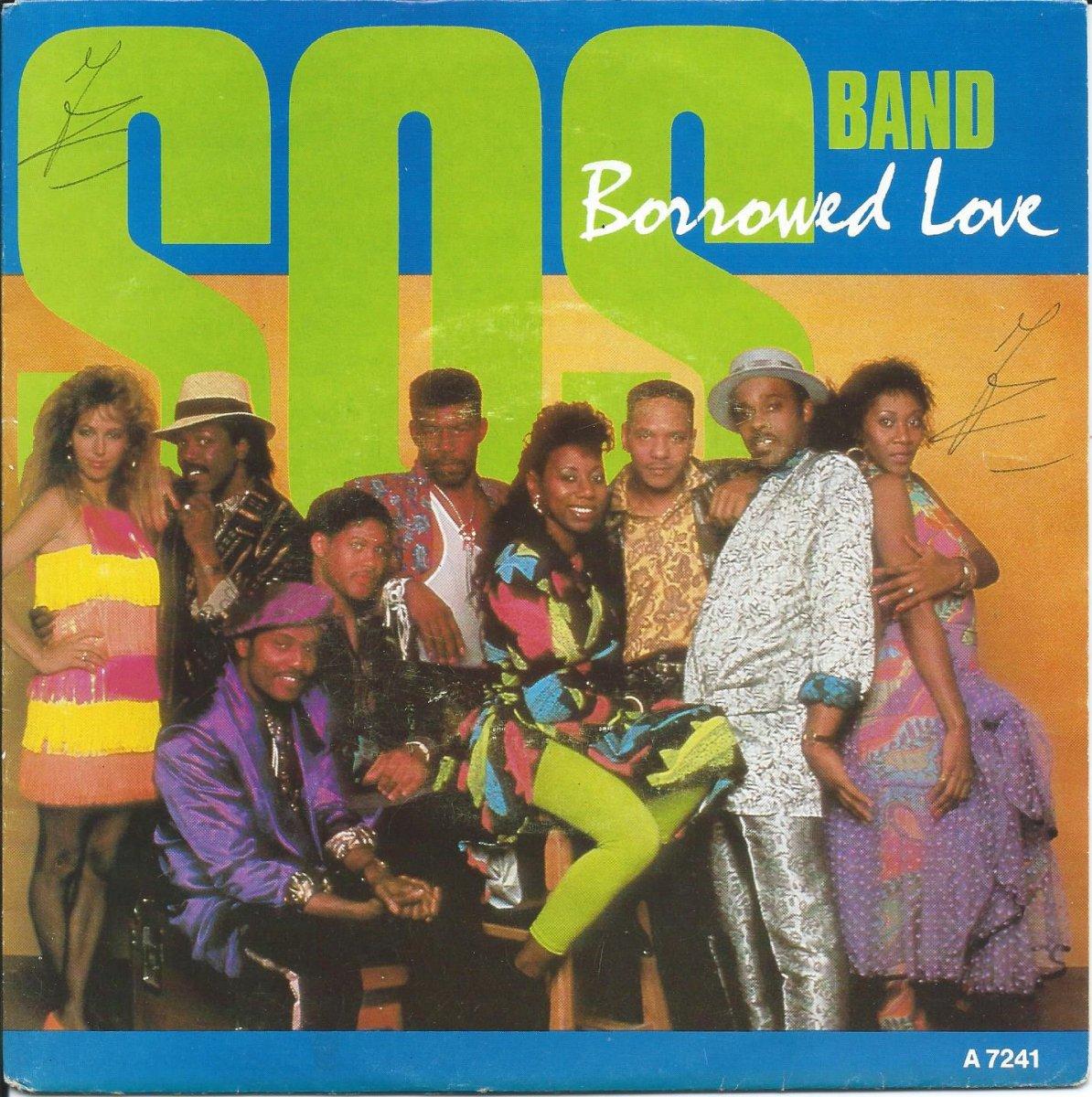 S.O.S. BAND / BORROWED LOVE / WEEKEND GIRL (7