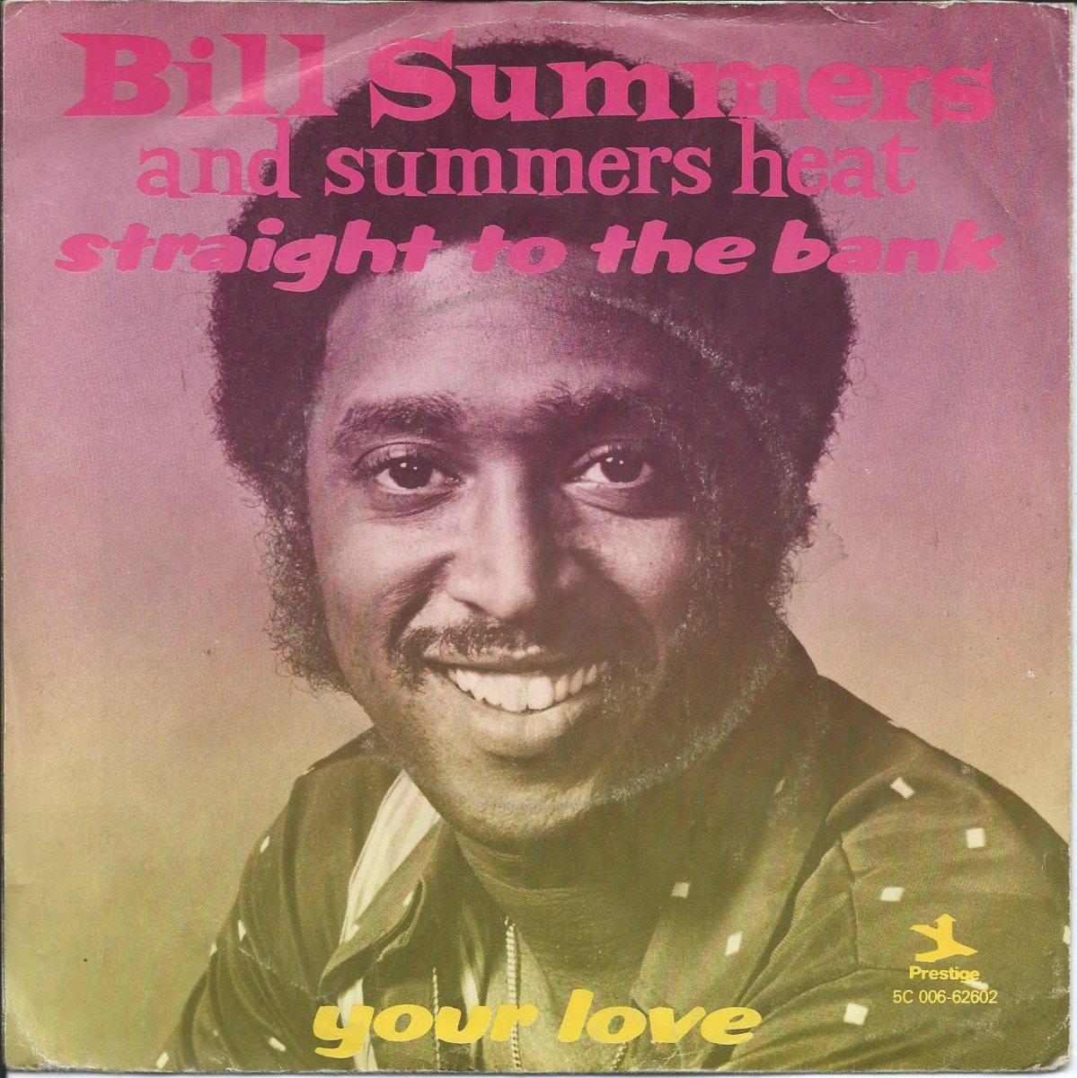BILL SUMMERS & SUMMERS HEAT ‎/ STRAIGHT TO THE BANK / YOUR LOVE (7