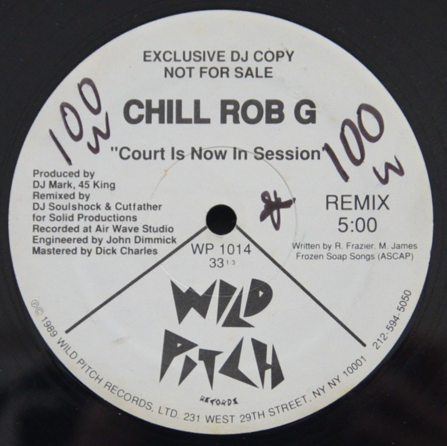 CHILL ROB G ‎/ COURT IS NOW IN SESSION - REMIX (US PROMO) (12