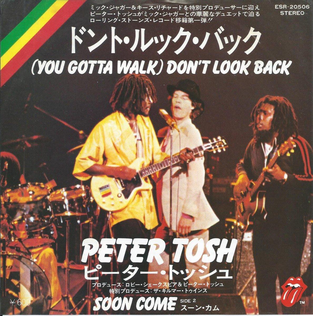 ピーター・トッシュ PETER TOSH / ドント・ルック・バック (YOU GOTTA WALK) DON'T LOOK BACK (7