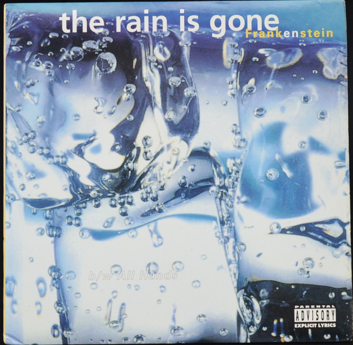 FRANKENSTEIN ‎/ THE RAIN IS GONE / ALL HANDS (12