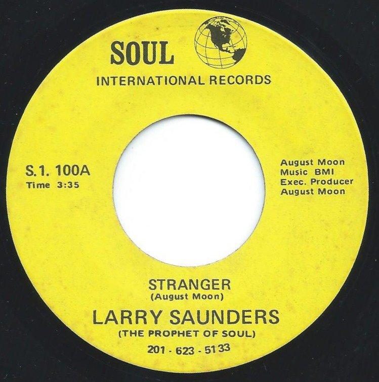 LARRY SAUNDERS (THE PROPHET OF SOUL) / STRANGER / FLY AWAY LOVE BIRD (7