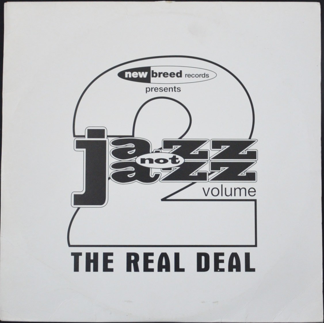 V.A. / NEW BREED RECORDS PRESENTS JAZZ NOT JAZZ VOLUME 2 - THE REAL DEAL (12