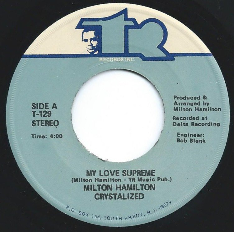 MILTON HAMILTON CRYSTALIZED / MY LOVE SUPREME / I REALLY GOT A THING FOR YOU (7