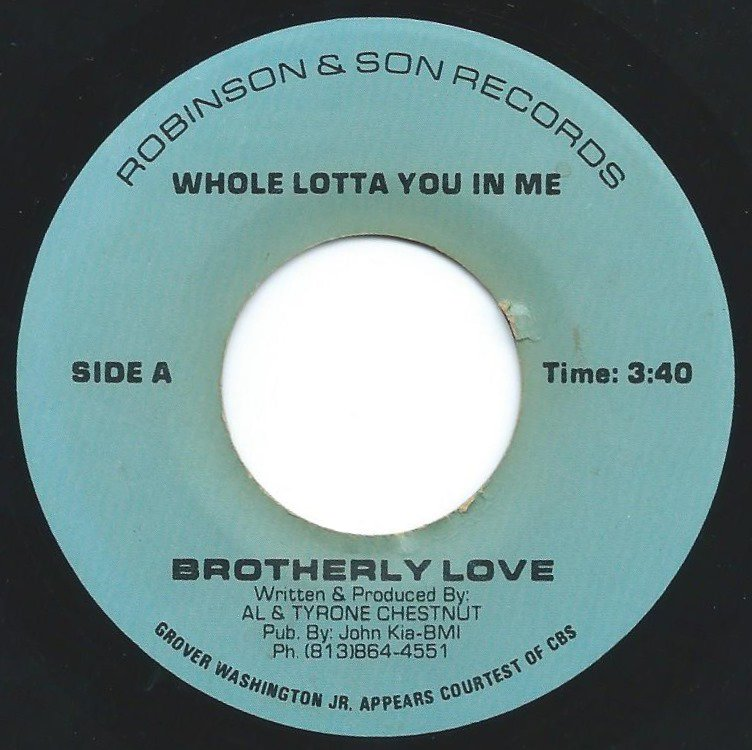 BROTHERLY LOVE / WHOLE LOTTA YOU IN ME (7