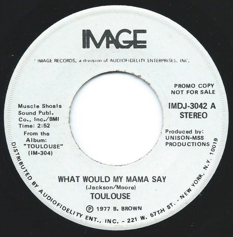 TOULOUSE / WHAT WOULD MY MAMA SAY (7