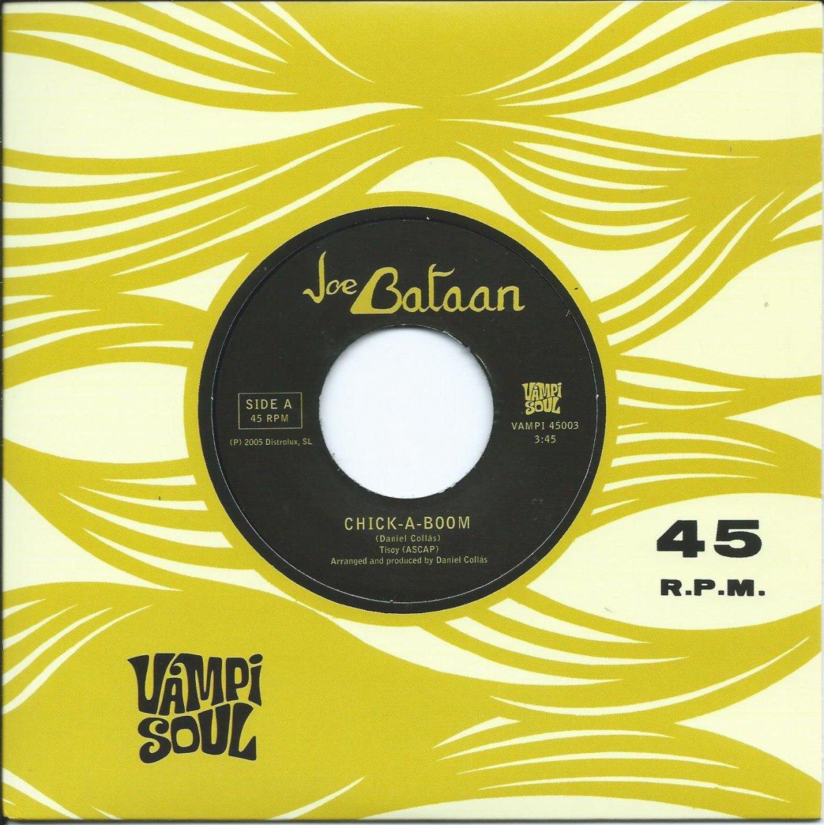 JOE BATAAN / CHICK-A-BOOM / CYCLES OF YOU (7