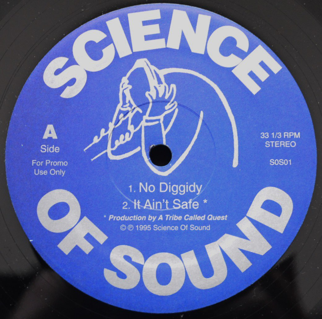 SCIENCE OF SOUND ‎/ NO DIGGIDY / IT AIN'T SAFE (PROD BY A TRIBE CALLED QUEST) (12