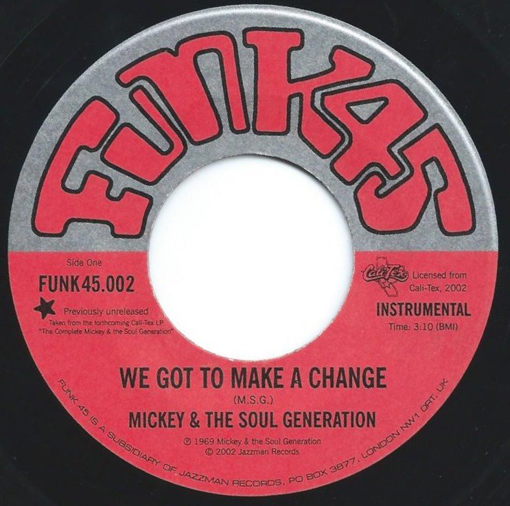 MICKEY & THE SOUL GENERATION / WE GOT TO MAKE A CHANGE / GIVE EVERYBODY SOME (7