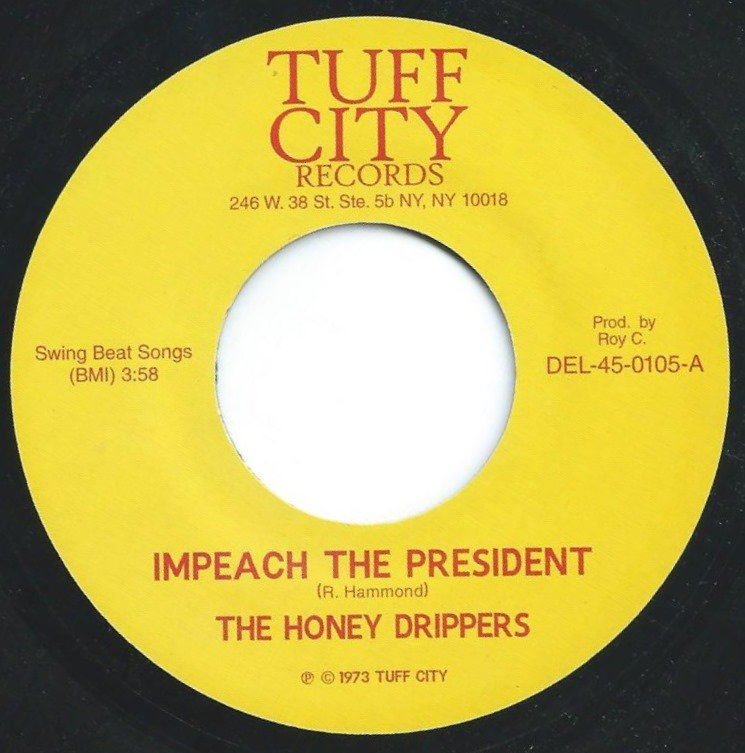 THE HONEY DRIPPERS / IMPEACH THE PRESIDENT / ROY C'S THEME (7