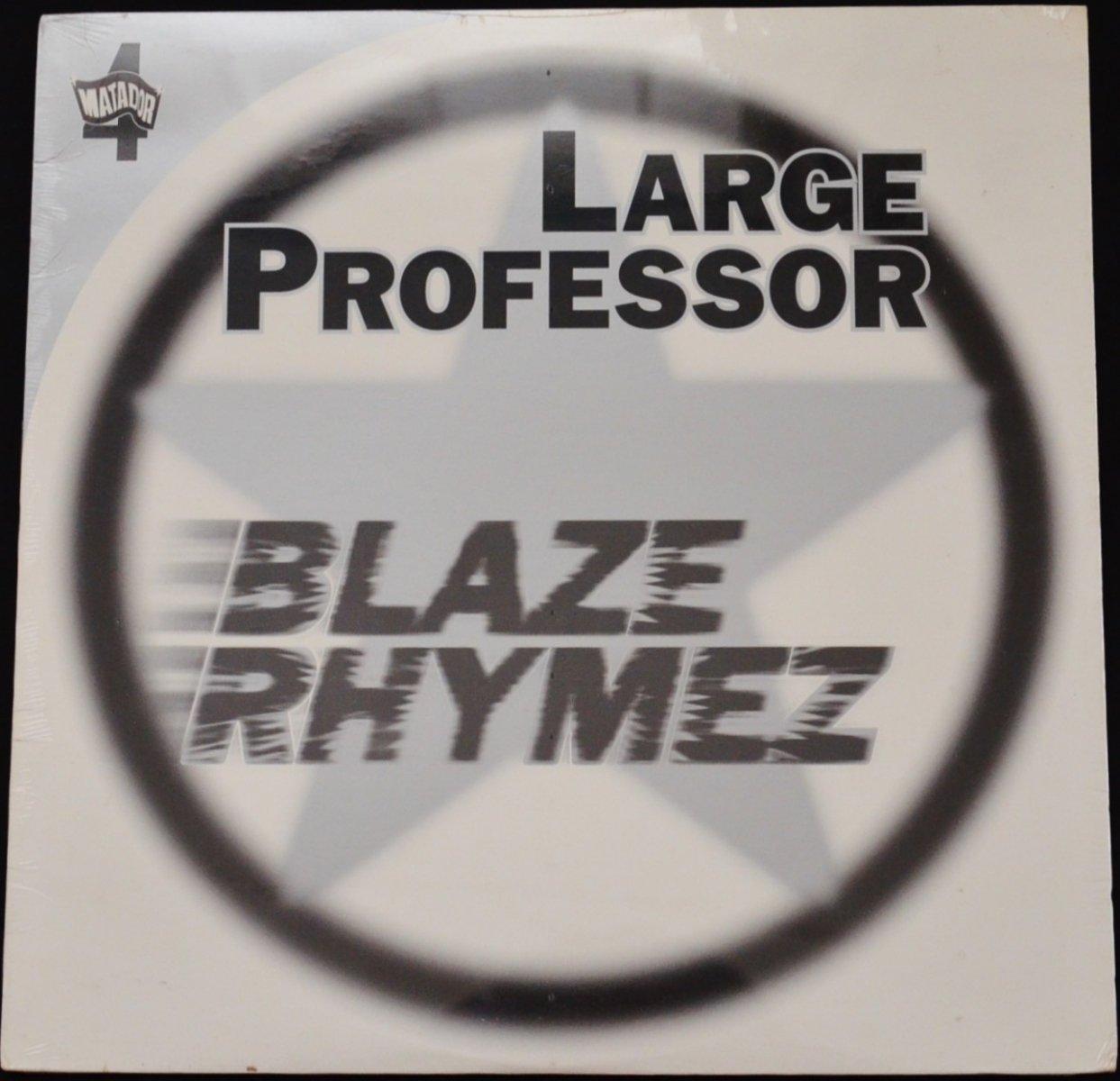 LARGE PROFESSOR / BLAZE RHYMEZ / BACK TO BACK (12