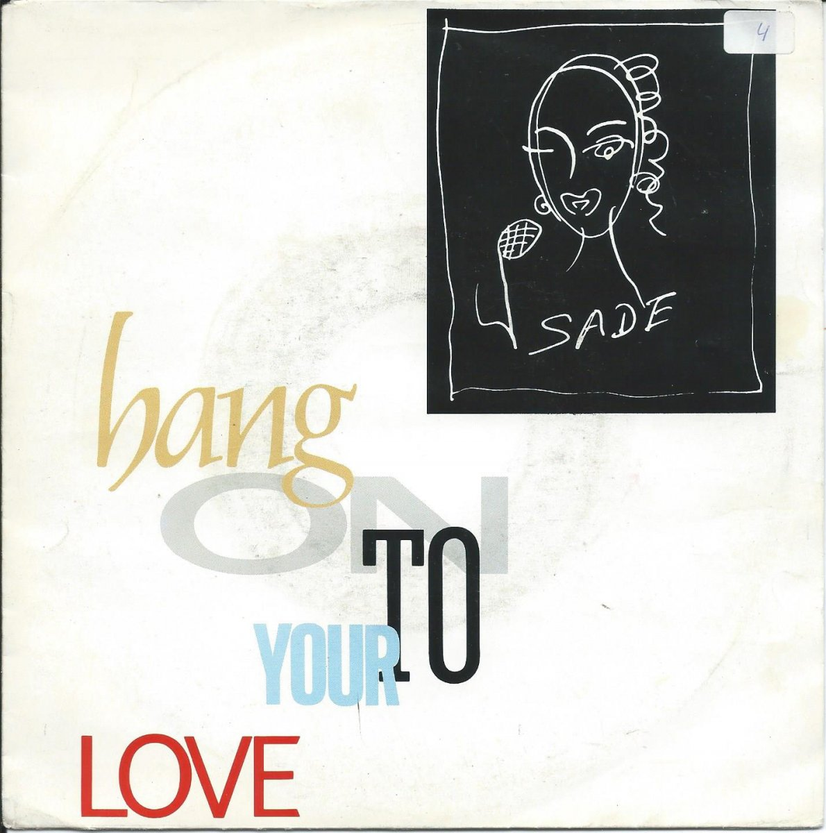 SADE / HANG ON TO YOUR LOVE / SHOULD I LOVE YOU (7