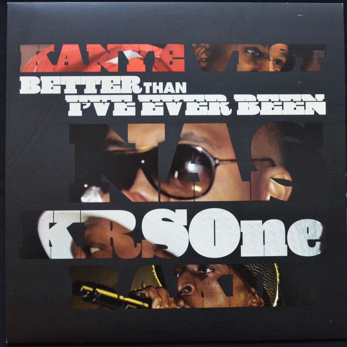 KANYE WEST / NAS / KRS-ONE / RAKIM / BETTER THAN I'VE EVER BEEN / CLASSIC DJ PREMIER REMIX (12