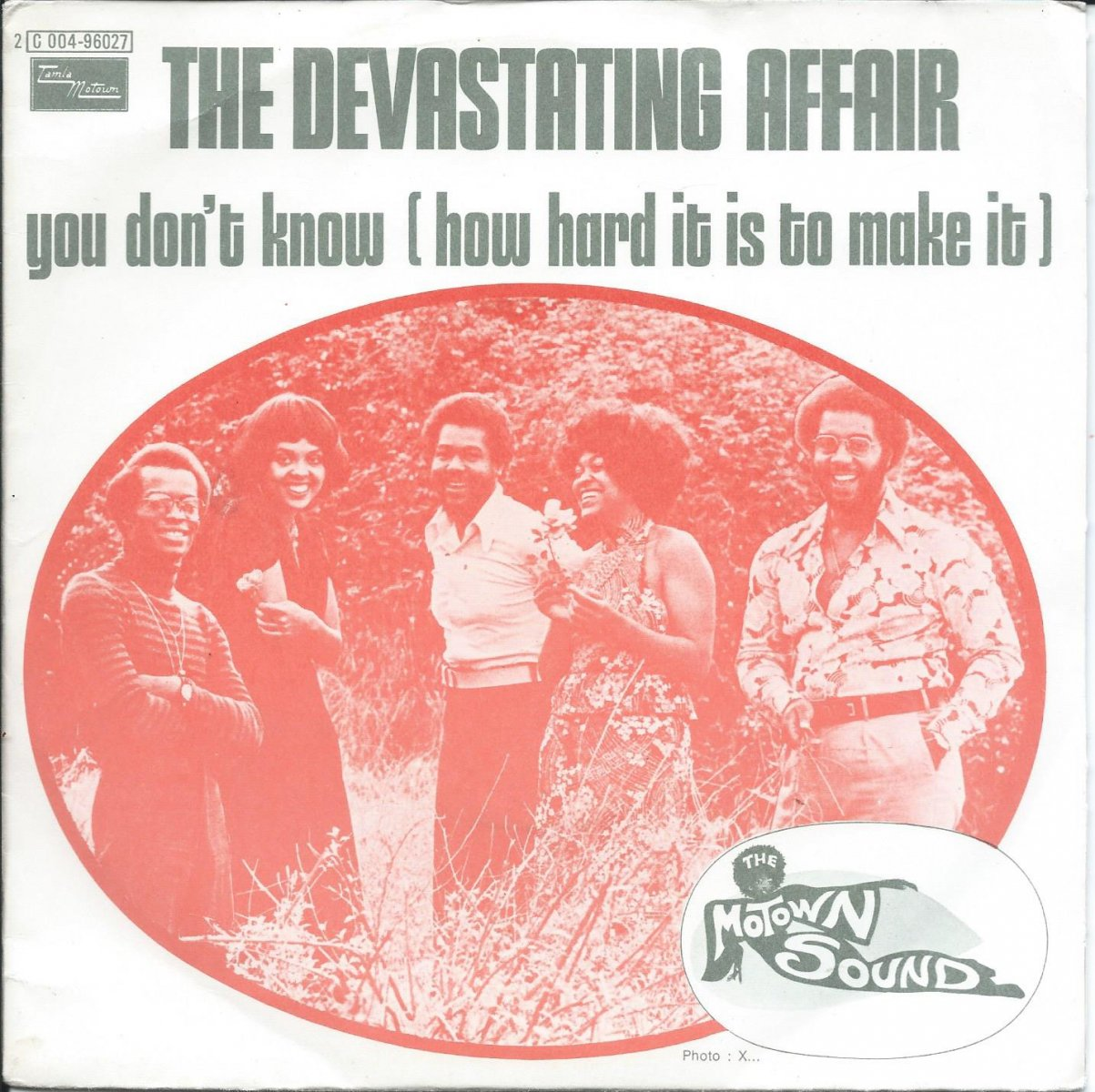 THE DEVASTATING AFFAIR / YOU DON'T KNOW HOW (HOW HARD IT IS TO MAKE IT) (7