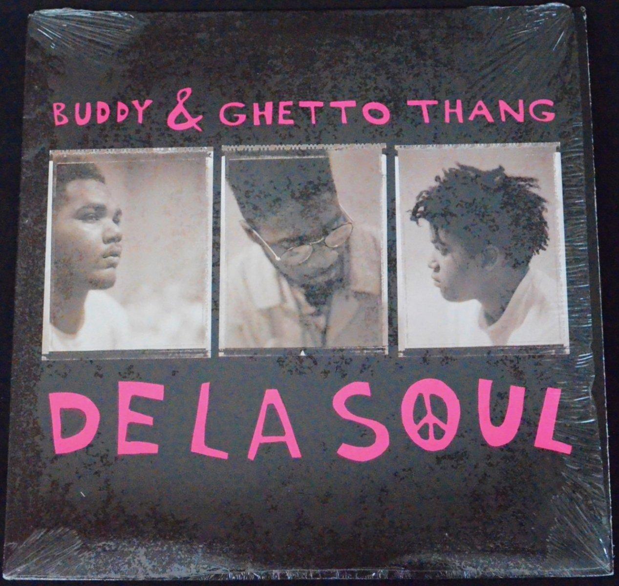 DE LA SOUL / BUDDY & GHETTO THANG (12