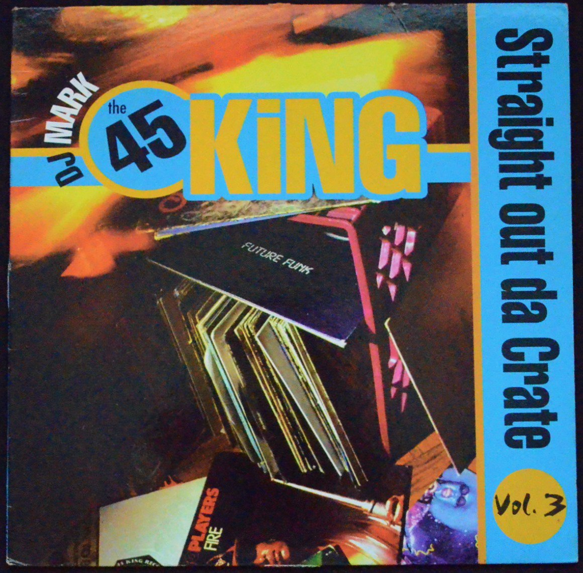 DJ MARK: THE 45 KING / STRAIGHT OUT DA CRATE VOLUME 3 (1LP)